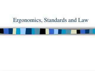 Ergonomics, Standards and Law