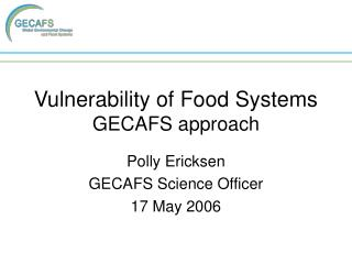 Vulnerability of Food Systems  GECAFS approach