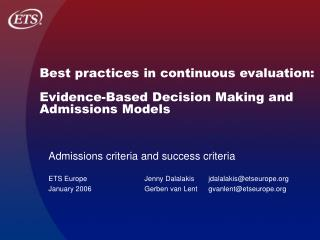 Best practices in continuous evaluation:  Evidence-Based Decision Making and Admissions Models