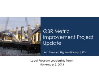 QBR Metric Improvement Project Update