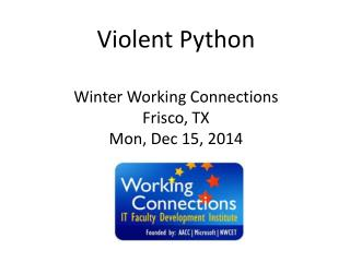 Violent  Python Winter Working Connections Frisco, TX Mon, Dec 15, 2014