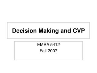 Decision Making and CVP