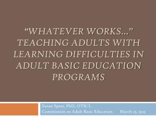 """ Whatever works…"" Teaching adults with learning difficulties in adult basic education programs"