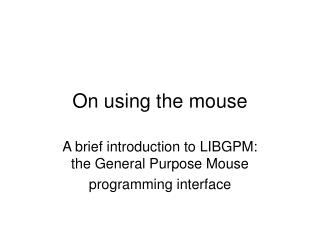 On using the mouse