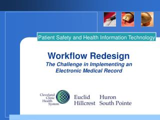 Workflow Redesign The Challenge in Implementing an  Electronic Medical Record