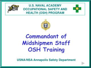 U.S. NAVAL ACADEMY OCCUPATIONAL SAFETY AND  HEALTH (OSH) PROGRAM