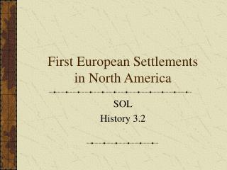 First European Settlements in North America
