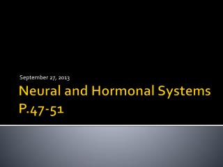 Neural and Hormonal Systems P.47-51