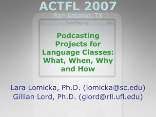 Podcasting Projects for Language Classes:  What, When, Why and How
