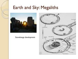 Earth and Sky: Megaliths
