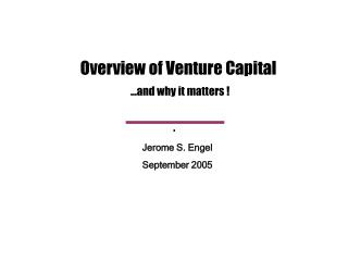Overview of Venture Capital …and why it matters !