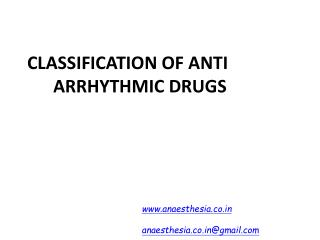 CLASSIFICATION OF ANTI ARRHYTHMIC DRUGS
