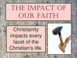 The Impact of Our Faith