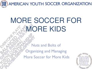 MORE SOCCER FOR MORE KIDS