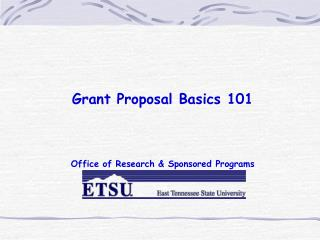 Grant Proposal Basics 101 Office of Research & Sponsored Programs