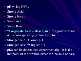 pH = -log [H + ] . Strong Acid . Strong base . Weak Acid. Weak Base.