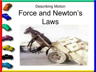 Describing Motion Force and Newton's Laws