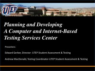 Planning and Developing A Computer and Internet-Based  Testing Services Center