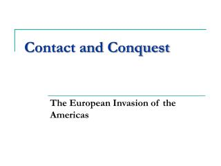 Contact and Conquest