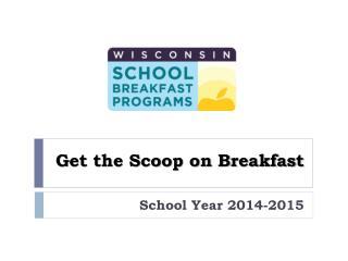 Get the Scoop on Breakfast