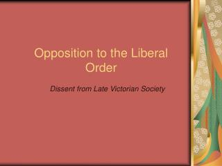 Opposition to the Liberal Order