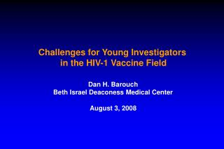 Challenges for Young Investigators  in the HIV-1 Vaccine Field