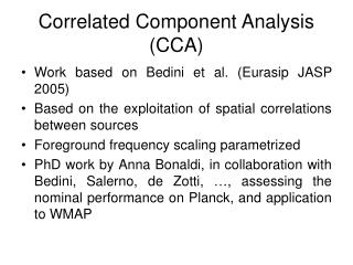 Correlated Component Analysis (CCA)