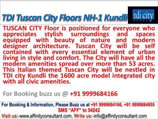 TDI Tuscan City Floors NH-1 Kundli @ 09999684166