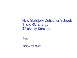 New Statutory Duties for Schools The CRC Energy Efficiency Scheme