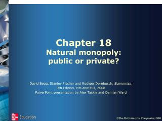 Chapter 18 Natural monopoly:  public or private?