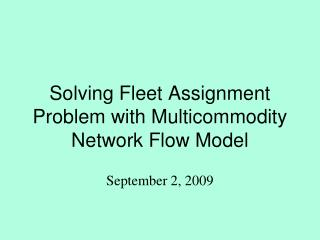 Solving Fleet Assignment Problem with Multicommodity Network Flow Model