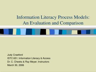 Information Literacy Process Models: An Evaluation and Comparison