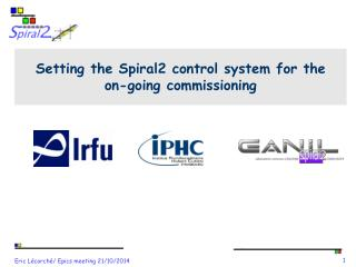 Setting the Spiral2 control system for the  on- going commissioning