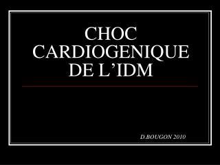 CHOC CARDIOGENIQUE DE L'IDM