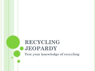 RECYCLING JEOPARDY
