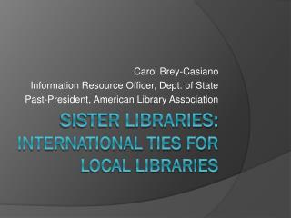 Sister Libraries: International Ties for Local Libraries