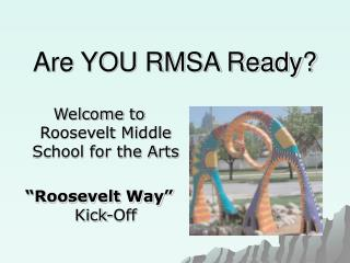 Are YOU RMSA Ready?