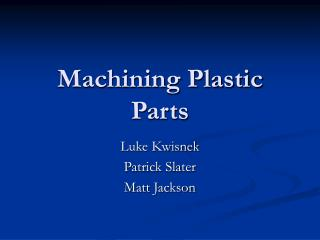 Machining Plastic Parts