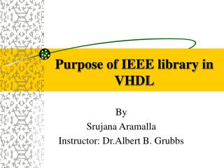 Purpose of IEEE library in VHDL