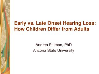 Early vs. Late Onset Hearing Loss: How Children Differ from Adults