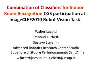 Combination of Classifiers for Indoor Room Recognition CGS participation at ImageCLEF2010 Robot Vision Task