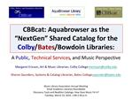 CBBcat: Aquabrowser as the  NextGen  Shared Catalog for the Colby