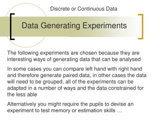 Data Generating Experiments