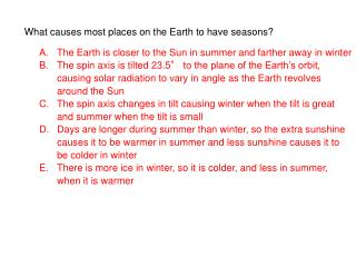 What causes most places on the Earth to have seasons?