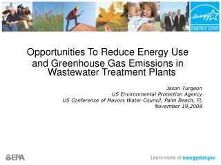 Opportunities To Reduce Energy Use and Greenhouse Gas Emissions in Wastewater Treatment Plants