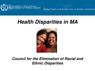 Health Disparities in MA Council for the Elimination of Racial and Ethnic Disparities