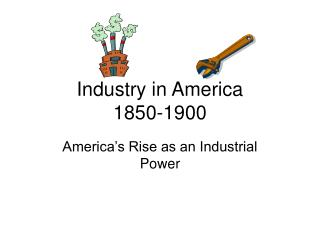 Industry in America  1850-1900