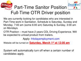 Part-Time Sanitor Position Full-Time OTR Driver position