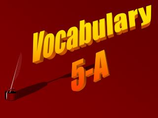 Vocabulary  5-A