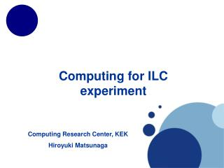 Computing for ILC experiment